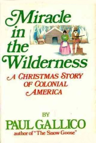 Miracle in the Wilderness by Paul Gallico
