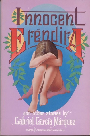 Innocent Erendira and Other Stories by Gabriel Garcí­a Márquez