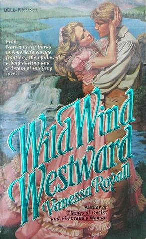 Wild Wind Westward by Vanessa Royall