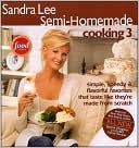 Semi-Homemade Cooking 3 by Sandra Lee