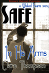 Safe In His Arms (Wicked Hearts, #2)