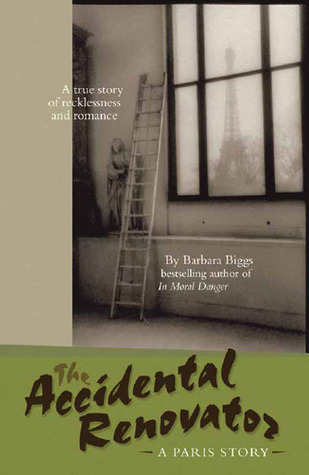 The Accidental Renovator by Barbara Biggs