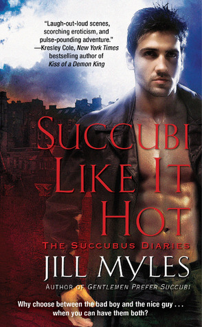 Succubi Like It Hot by Jill Myles