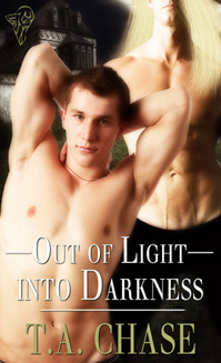 Out of Light into Darkness by T.A. Chase