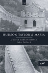 Hudson Taylor and Maria: A Match Made in Heaven