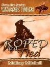 Roped and Tied (Wayback, Texas)