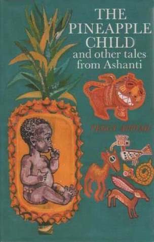 The Pineapple Child,: And Other Tales from Ashanti