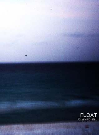 Float by M. Kitchell