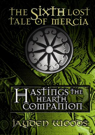 Hastings the Hearth Companion (Lost Tales of Mercia, #6)
