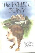 The White Pony by Mary Oldham