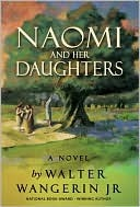 Naomi and Her Daughters by Walter Wangerin Jr.