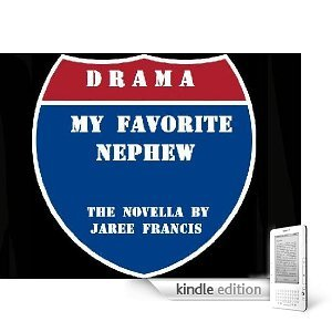 Drama, My Favorite Nephew by Jaree Francis