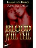 Blood Will Tell by December Quinn