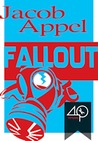 Fallout by Jacob Appel