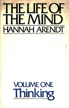 Read The Life of the Mind Volume One: Thinking by Hannah Arendt PDF