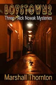 Three More Nick Nowak Mysteries (Boystown #2) - Marshall Thornton