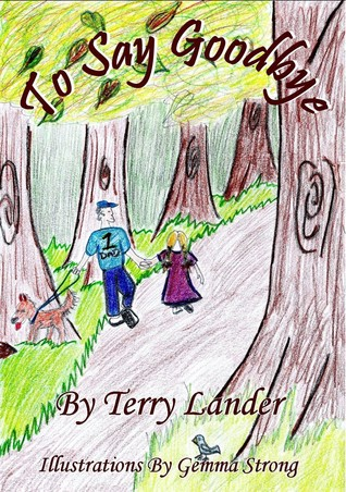 To Say Goodbye by Terry Lander