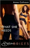 What She Needs by Anne Calhoun