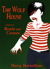 Roads and Crosses (The Wolf House, #2)