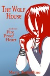 Fire Proof Heart (The Wolf House, #4)