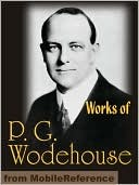Works of P. G. Wodehouse by P.G. Wodehouse