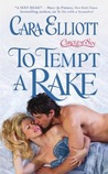 To Tempt a Rake by Cara Elliott