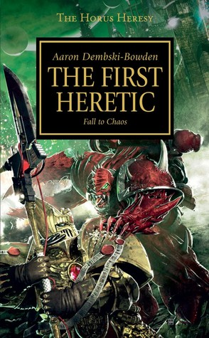 The Horus Heresy 14 - Warhammer - The First Heretic - Aaron Dembski-Bowden