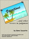 Vacations and Other Errors in Judgment