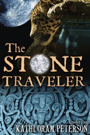 The Stone Traveler by Kathi Oram Peterson