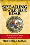 Spearing the Wild Blue Boar: Shakespeare vs. Oxford: The Authorship Question