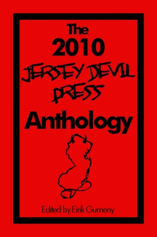The 2010 Jersey Devil Press Anthology by Eirik Gumeny