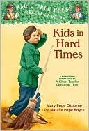 Kids in Hard Times (Magic Tree House Research Guide, #22)