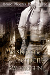 Mask of the Serpent (House Phoenix, #3)