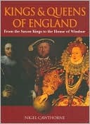 Kings & Queens of England: From the Saxon Kings to the House of Windsor