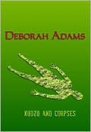 Kudzu and Corpses by Deborah Adams