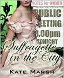 Suffragette in the City by Katie MacAlister