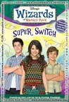 Super Switch (Wizard of Waverly Place, #8)