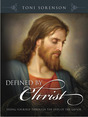 Defined By Christ by Toni Sorenson