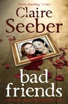 Bad Friends. Claire Seeber