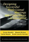 Designing Successful Professional Meetings and Conferences in... by Susan E. Mundry