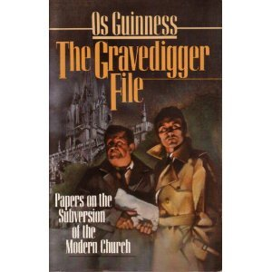 The Gravedigger File by Os Guinness