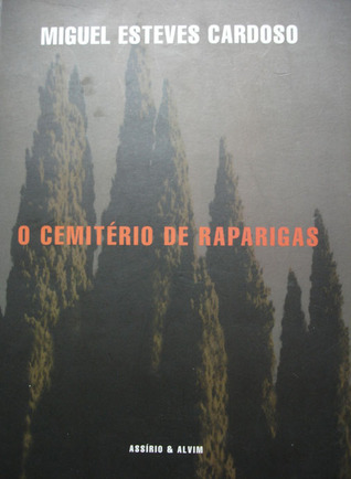 O Cemitério de Raparigas by Miguel Esteves Cardoso