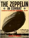 The Zeppelin In Combat by Douglas Hill Robinson