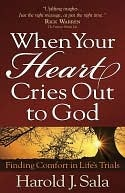 When Your Heart Cries Out to God by Harold Sala