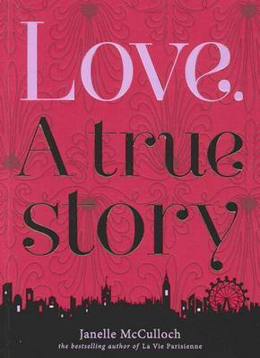 Love. A True Story by Janelle McCulloch