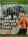Lions and Tigers and Snares by Vincent Diamond