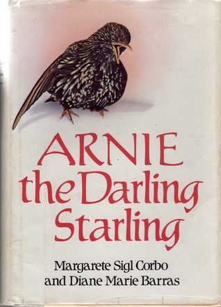 Arnie, the Darling Starling