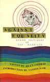 Against Equality: Queer Critiques of Gay Marriage