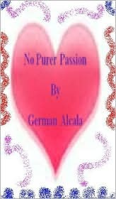 No Purer Passion by German Alcala
