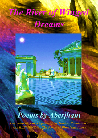 The River of Winged Dreams by Aberjhani